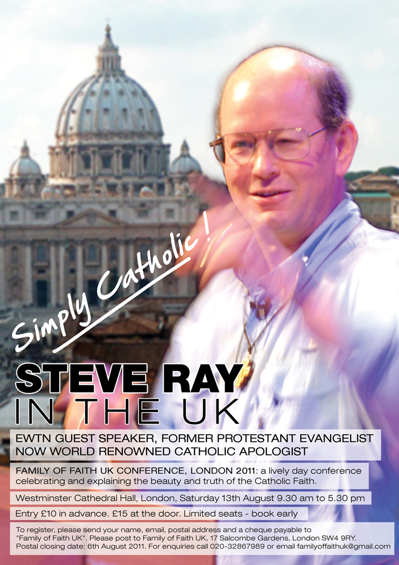 Why Catholic - Testimony of Steven Ray - A MUST SEE for ...